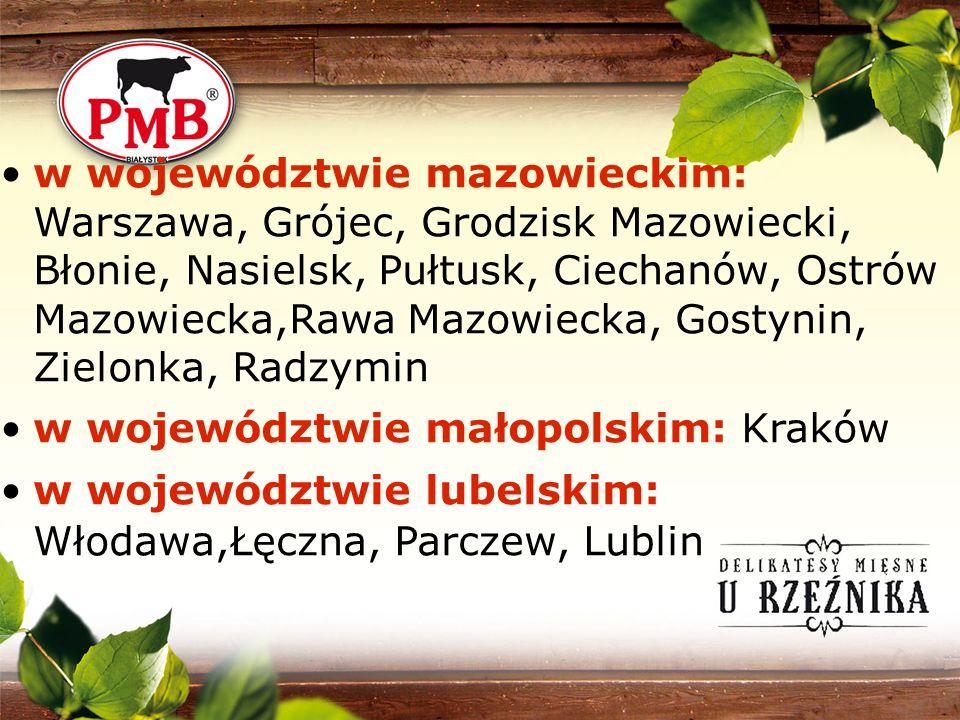 w województwie mazowieckim: Warszawa, Grójec, Grodzisk Mazowiecki, Błonie, Nasielsk, Pułtusk, Ciechanów, Ostrów Mazowiecka,Rawa Mazowiecka, Gostynin,