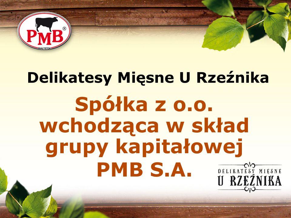Delikatesy Mięsne U Rzeźnika Spółka z o.o. wchodząca w skład grupy kapitałowej PMB S.A.