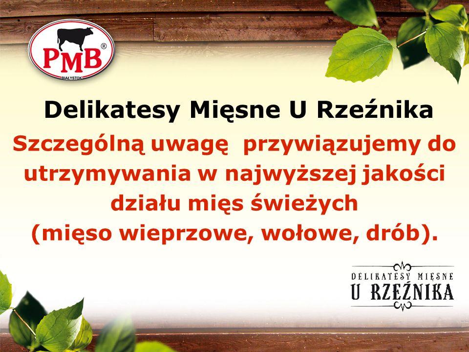 Delikatesy Mięsne U Rzeźnika Szczególną uwagę przywiązujemy do utrzymywania w najwyższej jakości działu mięs świeżych (mięso wieprzowe, wołowe, drób).