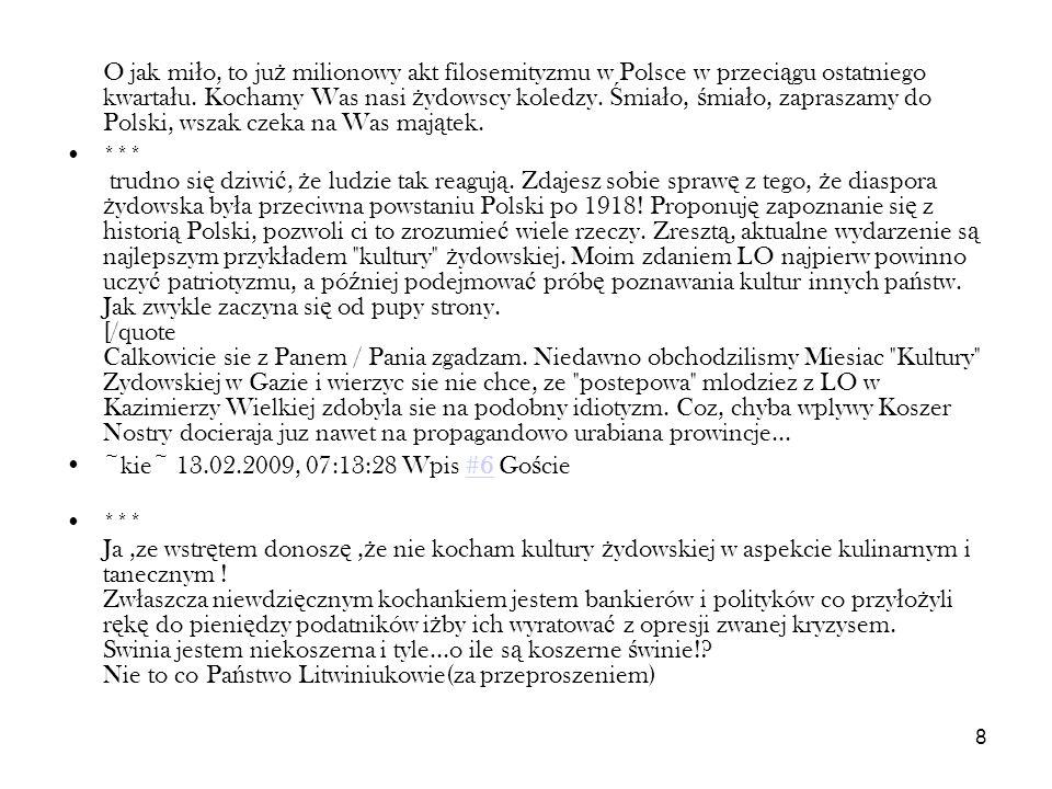 8 O jak mi ł o, to ju ż milionowy akt filosemityzmu w Polsce w przeci ą gu ostatniego kwarta ł u. Kochamy Was nasi ż ydowscy koledzy. Ś mia ł o, ś mia