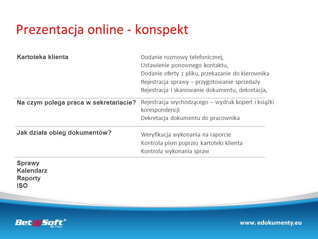 Prezentacja online - konspekt Kartoteka klienta Na czym polega praca w sekretariacie? Jak działa obieg dokumentów? Sprawy Kalendarz Raporty ISO Dodani