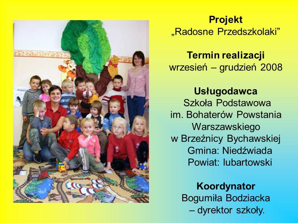 Zrealizowany projekt –,,Radosne przedszkolaki Utworzenie pierwszego na terenie gminy przedszkola dla dzieci w wieku 4 - 5 lat Przedszkole było czynne 5 dni w tygodniu w godz.