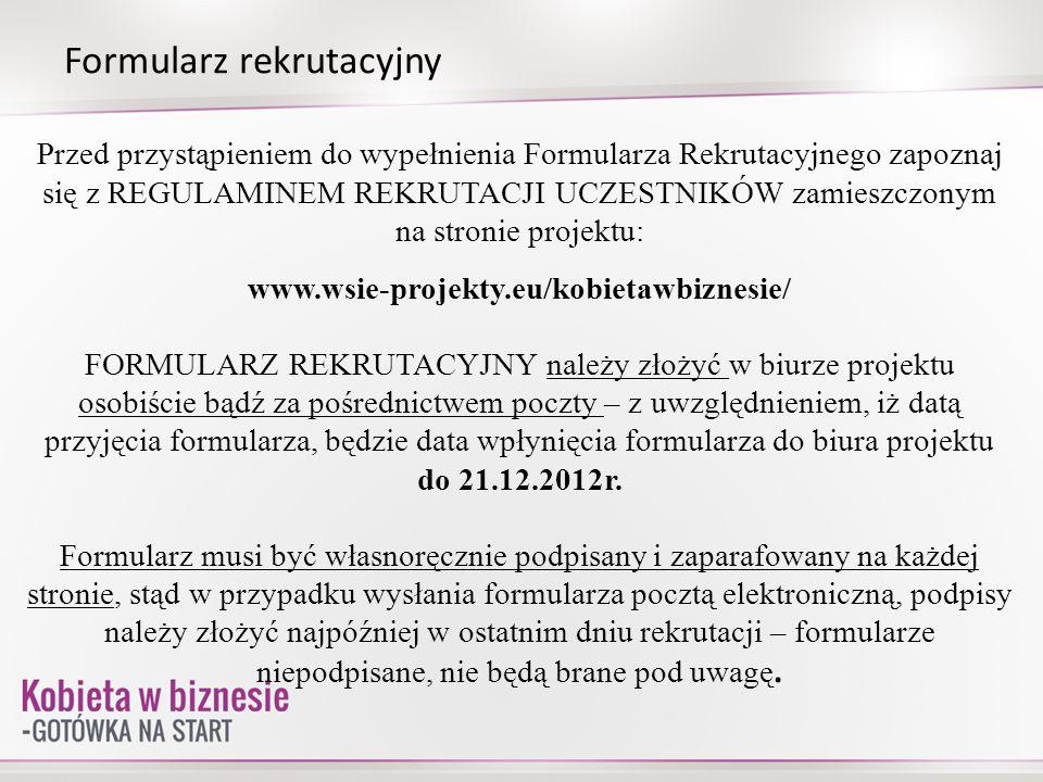 Formularz rekrutacyjny Przed przystąpieniem do wypełnienia Formularza Rekrutacyjnego zapoznaj się z REGULAMINEM REKRUTACJI UCZESTNIKÓW zamieszczonym n