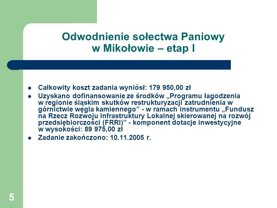 5 Odwodnienie sołectwa Paniowy w Mikołowie – etap I Całkowity koszt zadania wyniósł: 179 950,00 zł Uzyskano dofinansowanie ze środków Programu łagodze