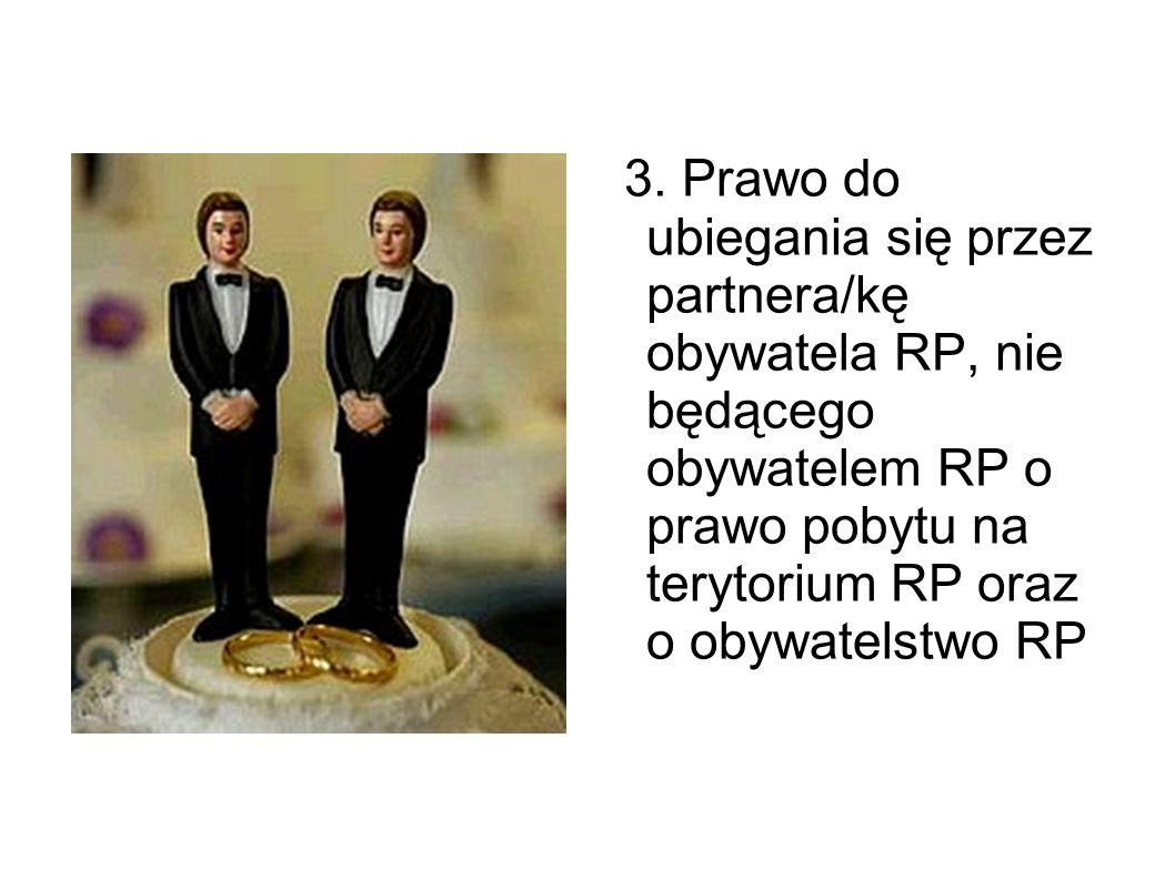 3. Prawo do ubiegania się przez partnera/kę obywatela RP, nie będącego obywatelem RP o prawo pobytu na terytorium RP oraz o obywatelstwo RP