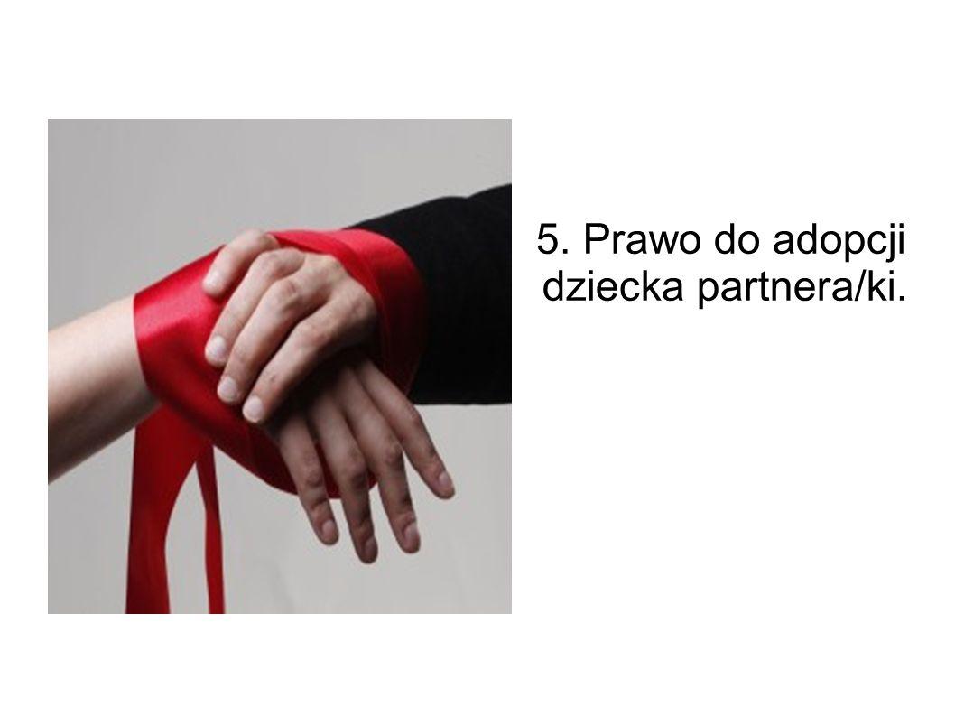 5. Prawo do adopcji dziecka partnera/ki.