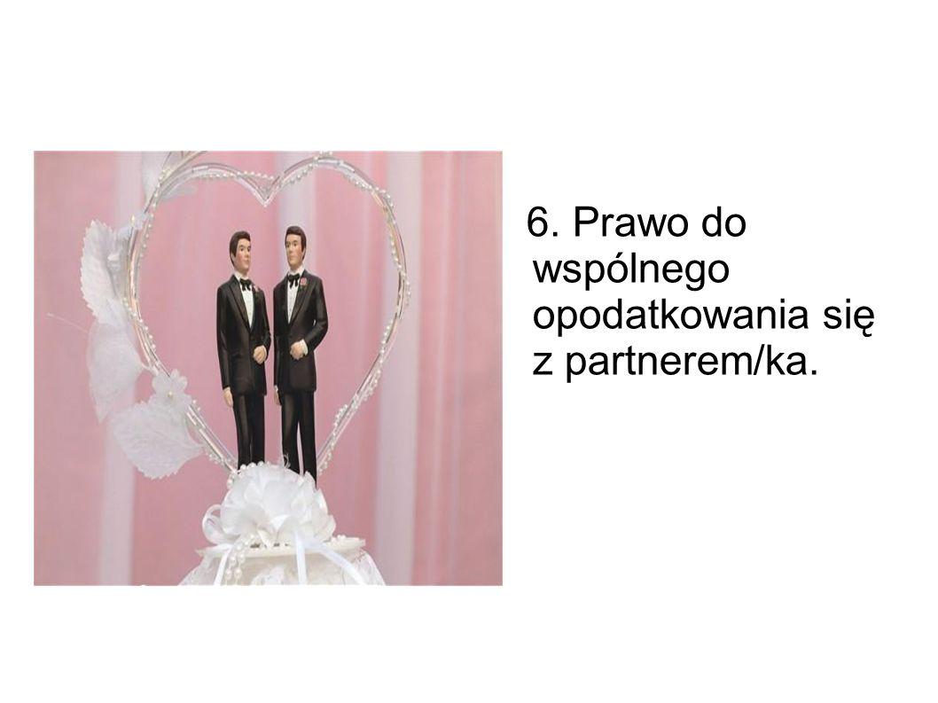 6. Prawo do wspólnego opodatkowania się z partnerem/ka.