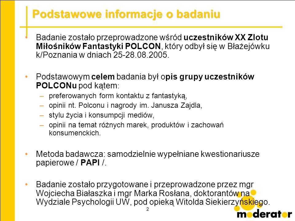 2 Badanie zostało przeprowadzone wśród uczestników XX Zlotu Miłośników Fantastyki POLCON, który odbył się w Błażejówku k/Poznania w dniach 25-28.08.20