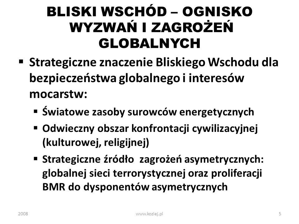 BLISKI WSCHÓD – OGNISKO WYZWAŃ I ZAGROŻEŃ GLOBALNYCH Strategiczne znaczenie Bliskiego Wschodu dla bezpieczeństwa globalnego i interesów mocarstw: Świa