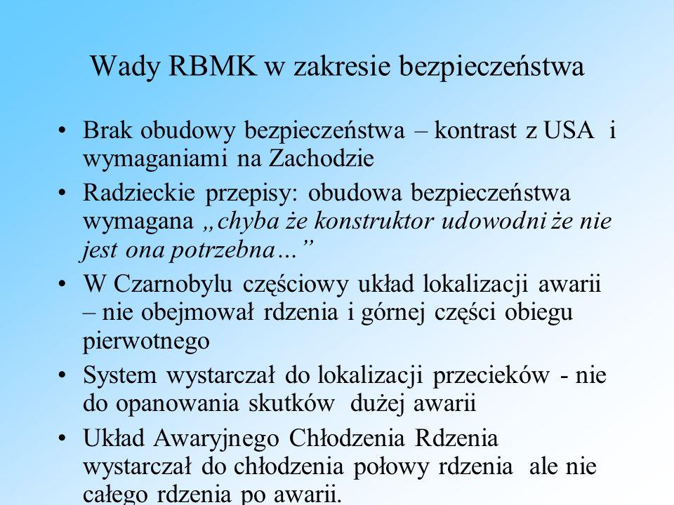 Wady RBMK w zakresie bezpieczeństwa Brak obudowy bezpieczeństwa – kontrast z USA i wymaganiami na Zachodzie Radzieckie przepisy: obudowa bezpieczeństw