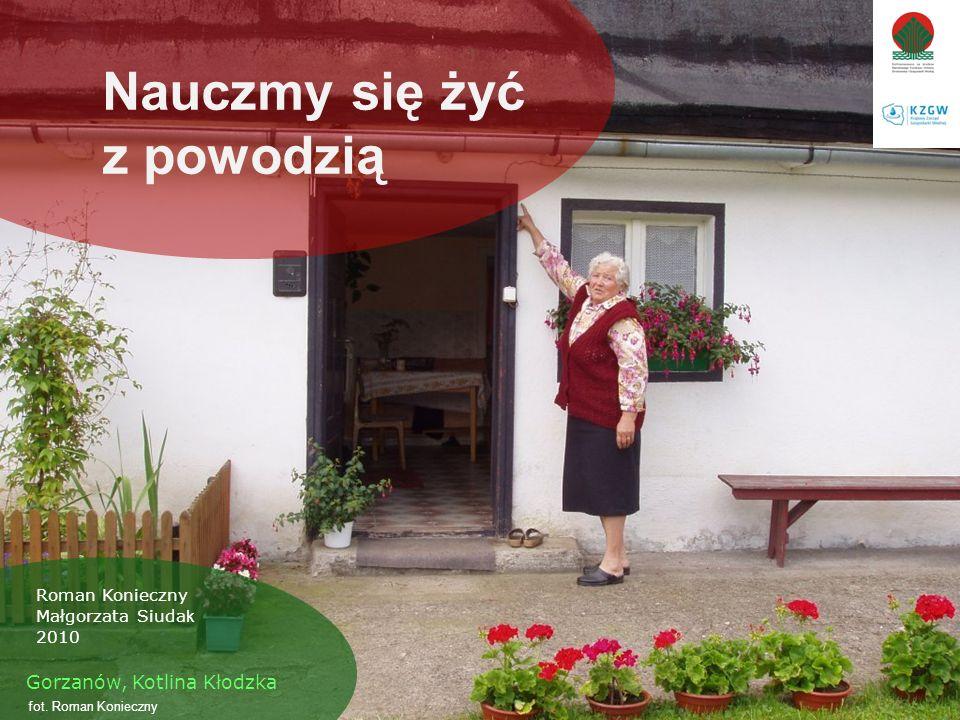 Nauczmy się żyć z powodzią Roman Konieczny Małgorzata Siuda k 2010 fot. Roman Konieczny Gorzanów, Kotlina Kłodzka