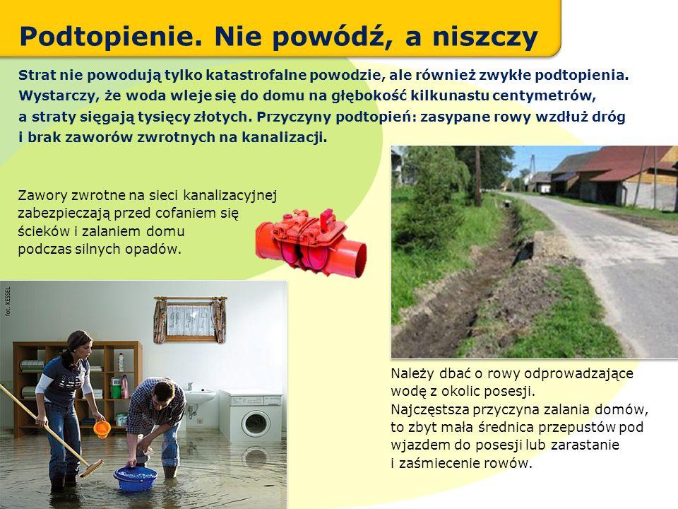 Należy dbać o rowy odprowadzające wodę z okolic posesji. Najczęstsza przyczyna zalania domów, to zbyt mała średnica przepustów pod wjazdem do posesji