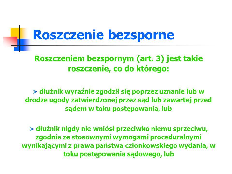 Roszczenie bezsporne - cd Roszczeniem bezspornym (art.