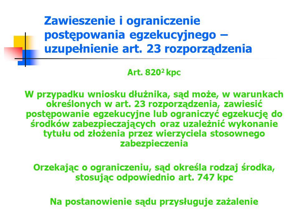 Wykonanie tytułu opatrzonego zaświadczeniem europejskiego tytułu egzekucyjnego Zawieszenie lub ograniczenie wykonania - cd.