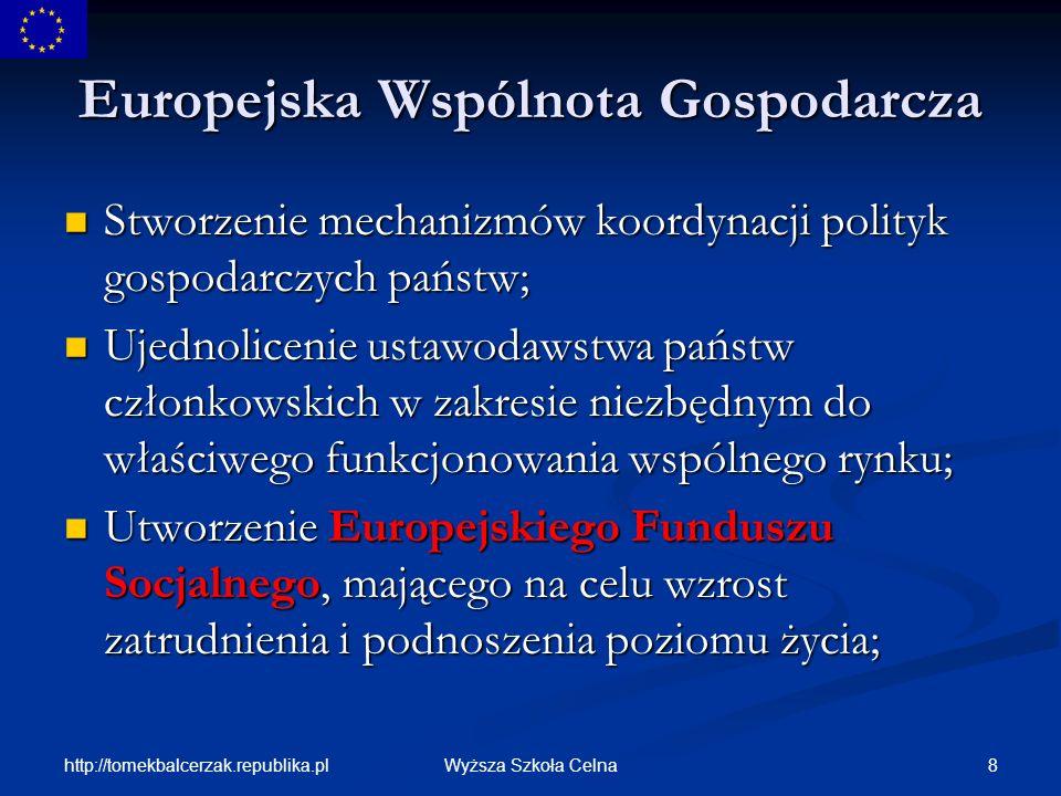 http://tomekbalcerzak.republika.pl 69Wyższa Szkoła Celna Polityka regionalna Unia postawiła sobie za cel popieranie postępu społecznego i realizuje je poprzez redukowanie różnic, istniejących między poszczególnymi regionami Unii.