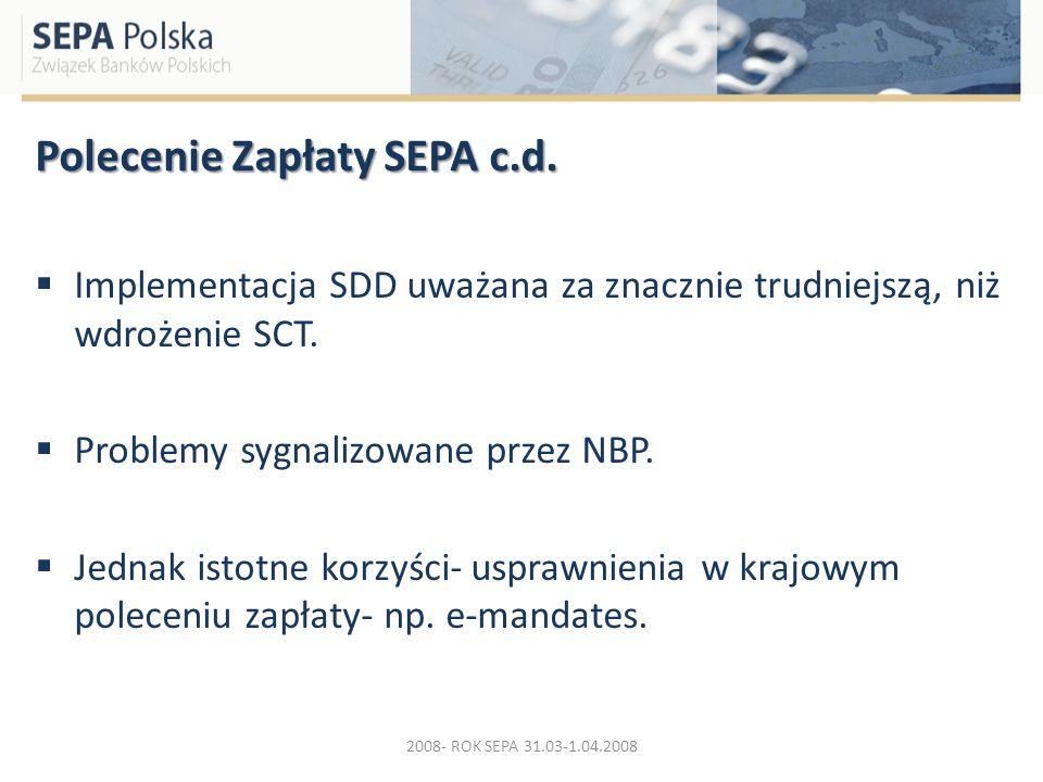 Polecenie Zapłaty SEPA c.d. Implementacja SDD uważana za znacznie trudniejszą, niż wdrożenie SCT. Problemy sygnalizowane przez NBP. Jednak istotne kor