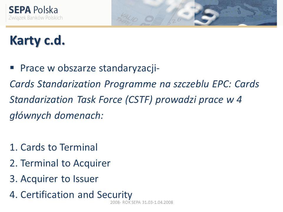 Karty c.d. Prace w obszarze standaryzacji- Cards Standarization Programme na szczeblu EPC: Cards Standarization Task Force (CSTF) prowadzi prace w 4 g