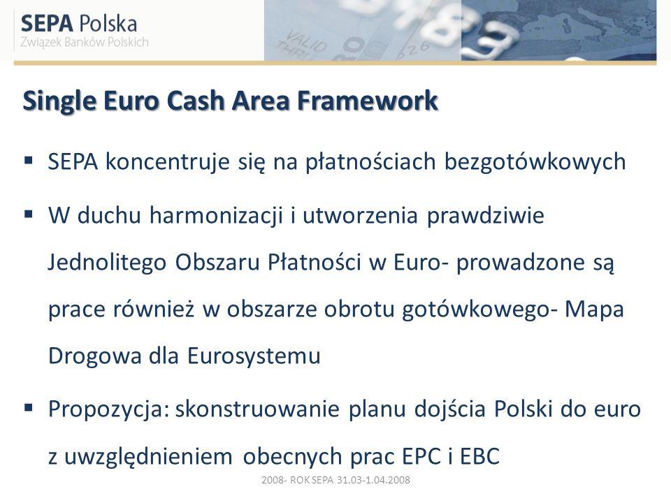 Single Euro Cash Area Framework SEPA koncentruje się na płatnościach bezgotówkowych W duchu harmonizacji i utworzenia prawdziwie Jednolitego Obszaru P