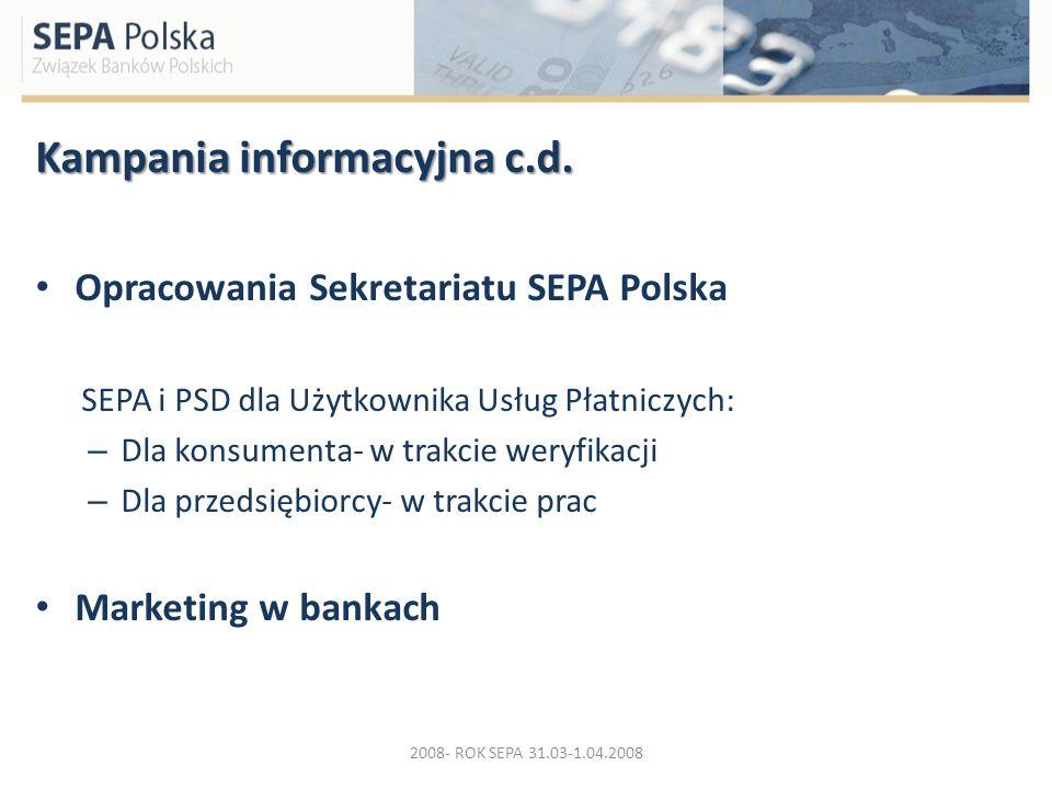 Kampania informacyjna c.d. Opracowania Sekretariatu SEPA Polska SEPA i PSD dla Użytkownika Usług Płatniczych: – Dla konsumenta- w trakcie weryfikacji