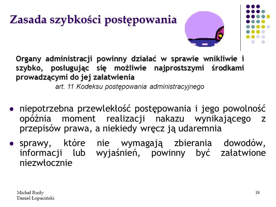 Michał Rudy Daniel Łopaciński 24 Zasada szybkości postępowania niepotrzebna przewlekłość postępowania i jego powolność opóźnia moment realizacji nakaz