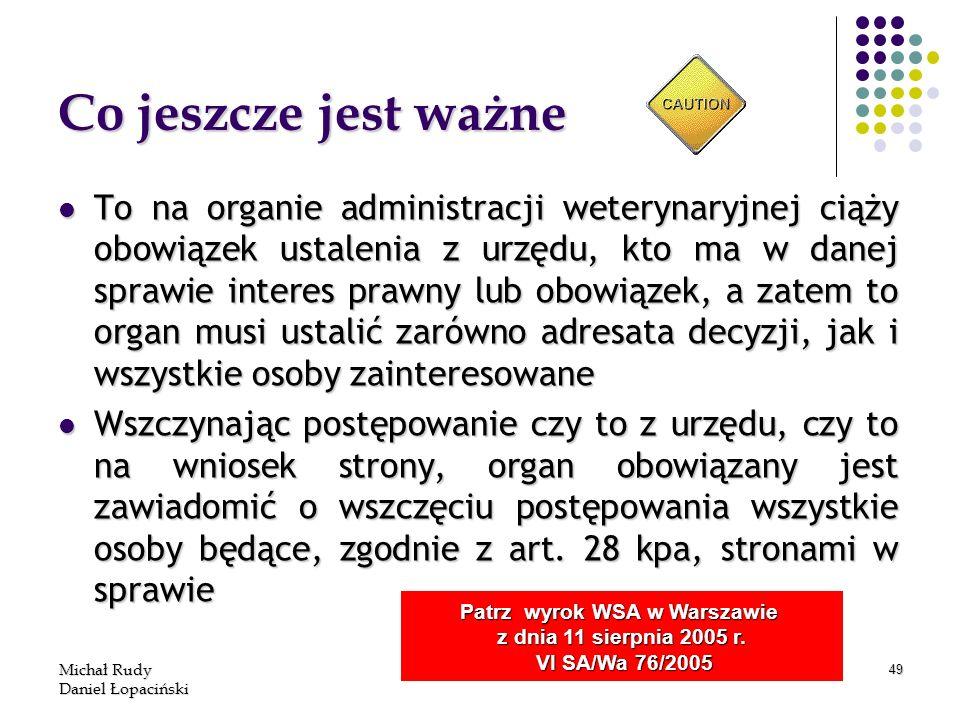 Michał Rudy Daniel Łopaciński 49 Co jeszcze jest ważne To na organie administracji weterynaryjnej ciąży obowiązek ustalenia z urzędu, kto ma w danej s