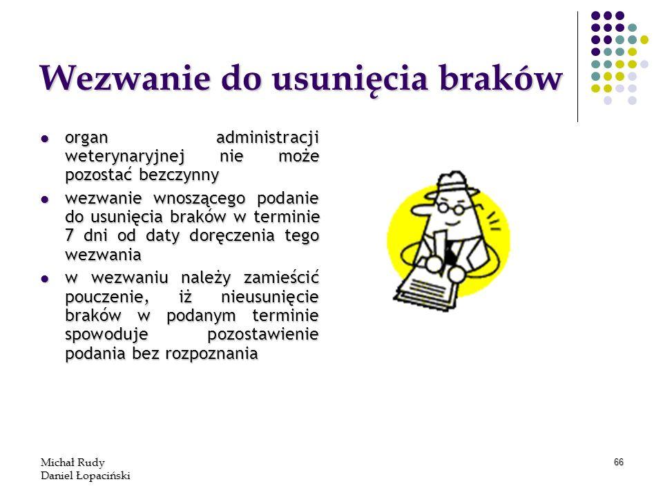 Michał Rudy Daniel Łopaciński 66 Wezwanie do usunięcia braków organ administracji weterynaryjnej nie może pozostać bezczynny organ administracji weter