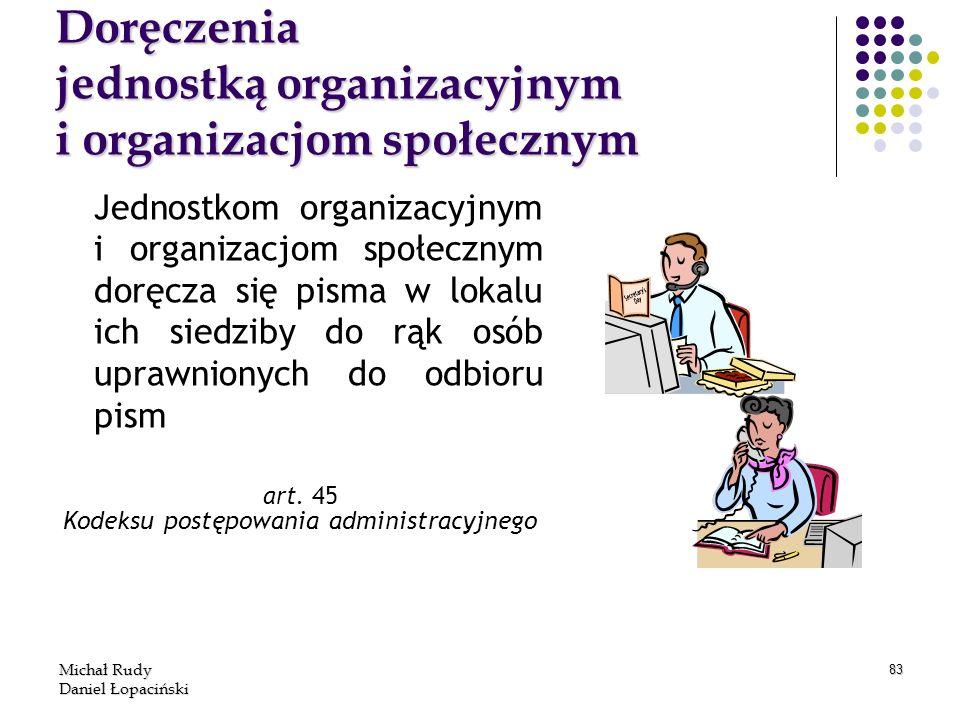 Michał Rudy Daniel Łopaciński 83 Doręczenia jednostką organizacyjnym i organizacjom społecznym Jednostkom organizacyjnym i organizacjom społecznym dor