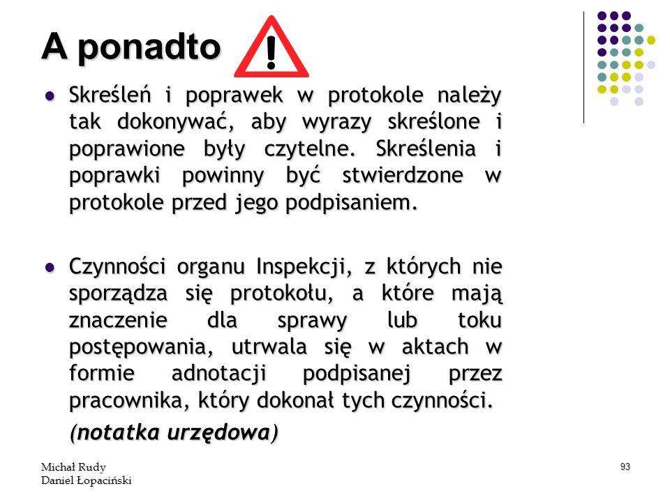 Michał Rudy Daniel Łopaciński 93 Skreśleń i poprawek w protokole należy tak dokonywać, aby wyrazy skreślone i poprawione były czytelne. Skreślenia i p