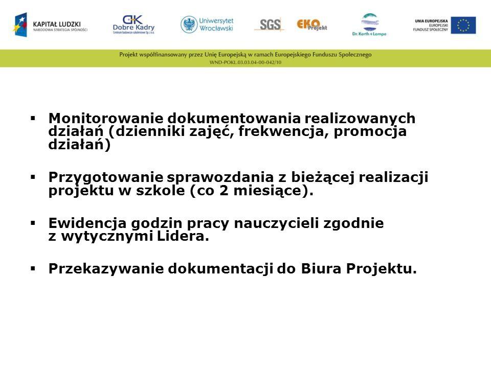 Monitorowanie dokumentowania realizowanych działań (dzienniki zajęć, frekwencja, promocja działań) Przygotowanie sprawozdania z bieżącej realizacji pr