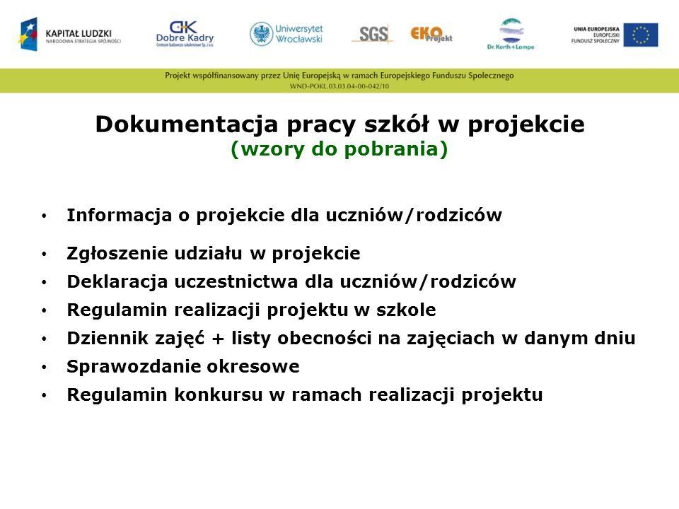 Dokumentacja pracy szkół w projekcie (wzory do pobrania) Informacja o projekcie dla uczniów/rodziców Zgłoszenie udziału w projekcie Deklaracja uczestn