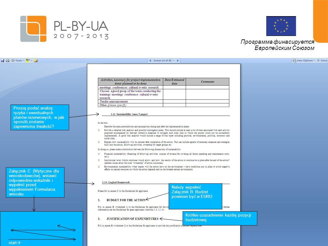 15 Программа финасируется Европейским Союзом Proszę podać analizę ryzyka i ewentualnych planów rezerwowych, w jaki sposób zostanie zapewniona trwałość