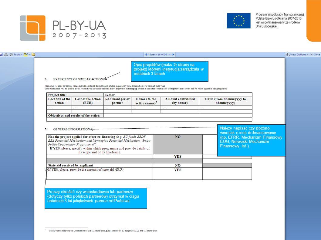 17 Opis projektów (maks ½ strony na projekt) którymi instytucja zarządzała w ostatnich 3 latach Należy napisać czy złożono wniosek o inne dofinansowan