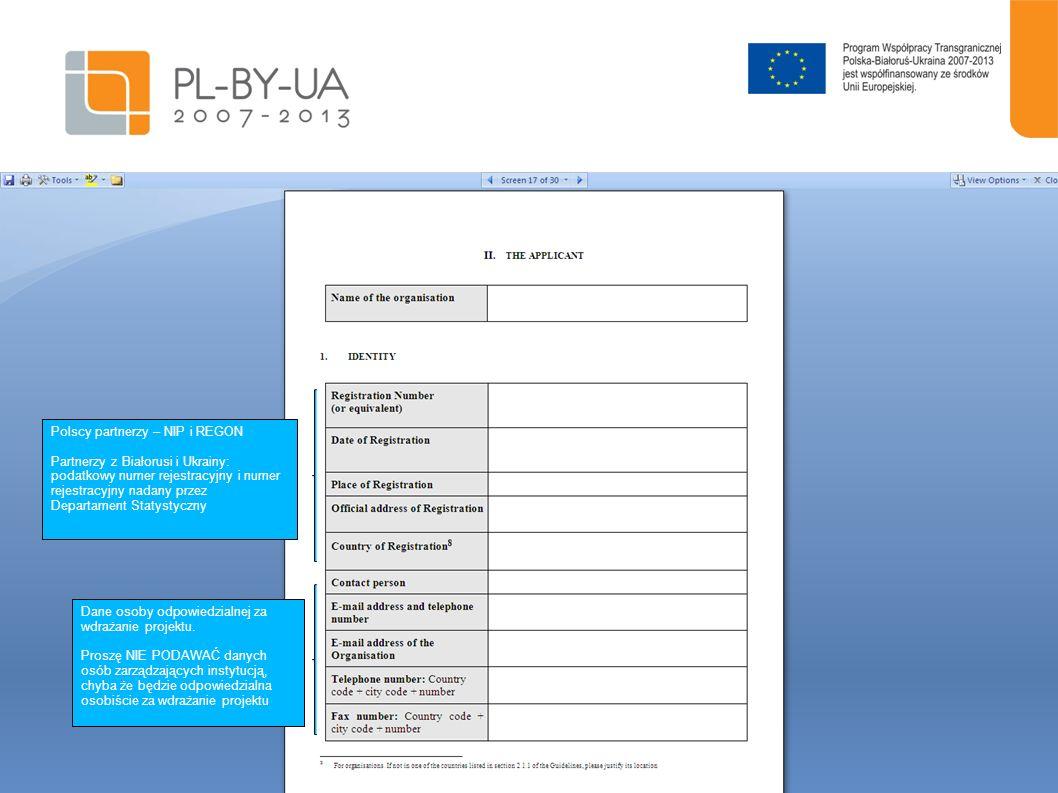 18 Polscy partnerzy – NIP i REGON Partnerzy z Białorusi i Ukrainy: podatkowy numer rejestracyjny i numer rejestracyjny nadany przez Departament Statys