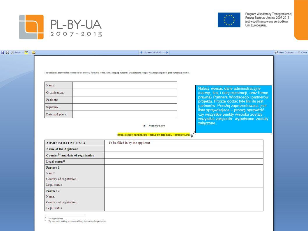 Należy wpisać dane administracyjne (nazwę, kraj i datę rejestracji, oraz formę prawną) Partnera Wiodącego i partnerów projektu. Proszę dodać tyle lini