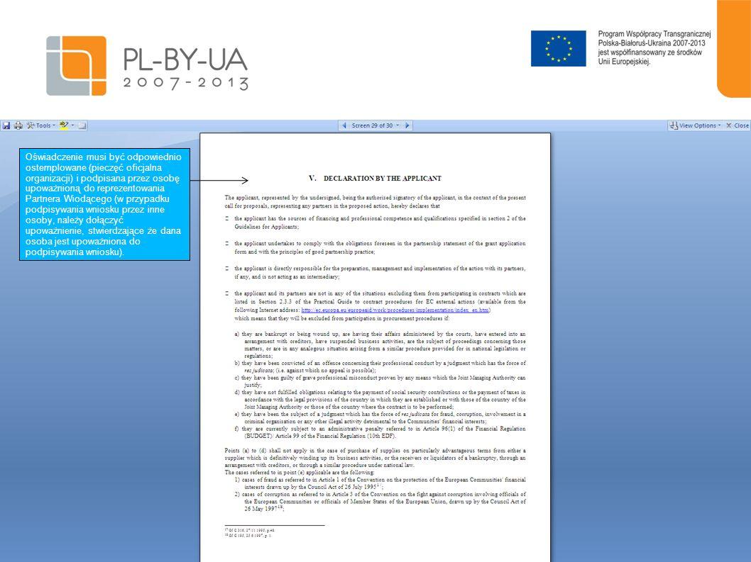 Oświadczenie musi być odpowiednio ostemplowane (pieczęć oficjalna organizacji) i podpisana przez osobę upoważnioną do reprezentowania Partnera Wiodące