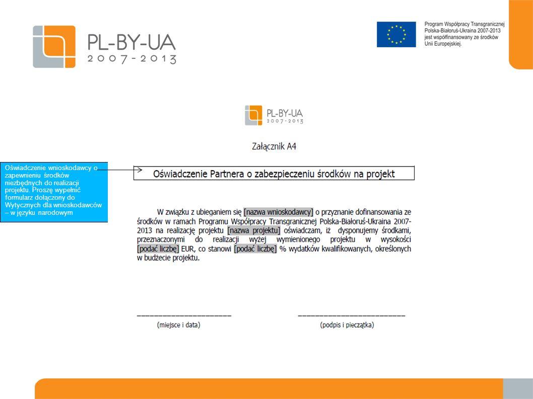 Oświadczenie wnioskodawcy o zapewnieniu środków niezbędnych do realizacji projektu. Proszę wypełnić formularz dołączony do Wytycznych dla wnioskodawcó