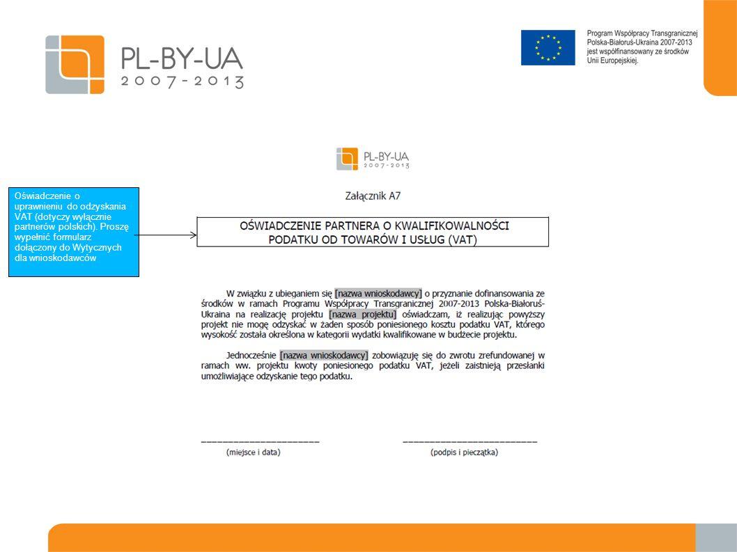 Oświadczenie o uprawnieniu do odzyskania VAT (dotyczy wyłącznie partnerów polskich). Proszę wypełnić formularz dołączony do Wytycznych dla wnioskodawc