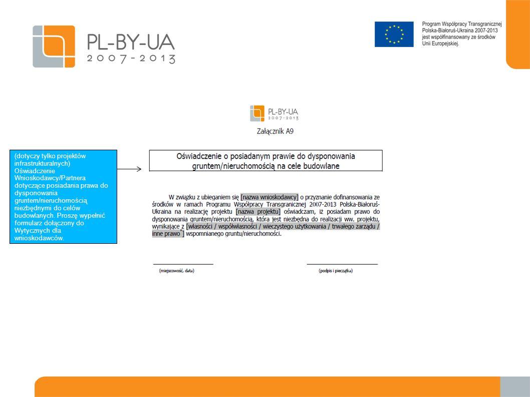 (dotyczy tylko projektów infrastrukturalnych) Oświadczenie Wnioskodawcy/Partnera dotyczące posiadania prawa do dysponowania gruntem/nieruchomością nie