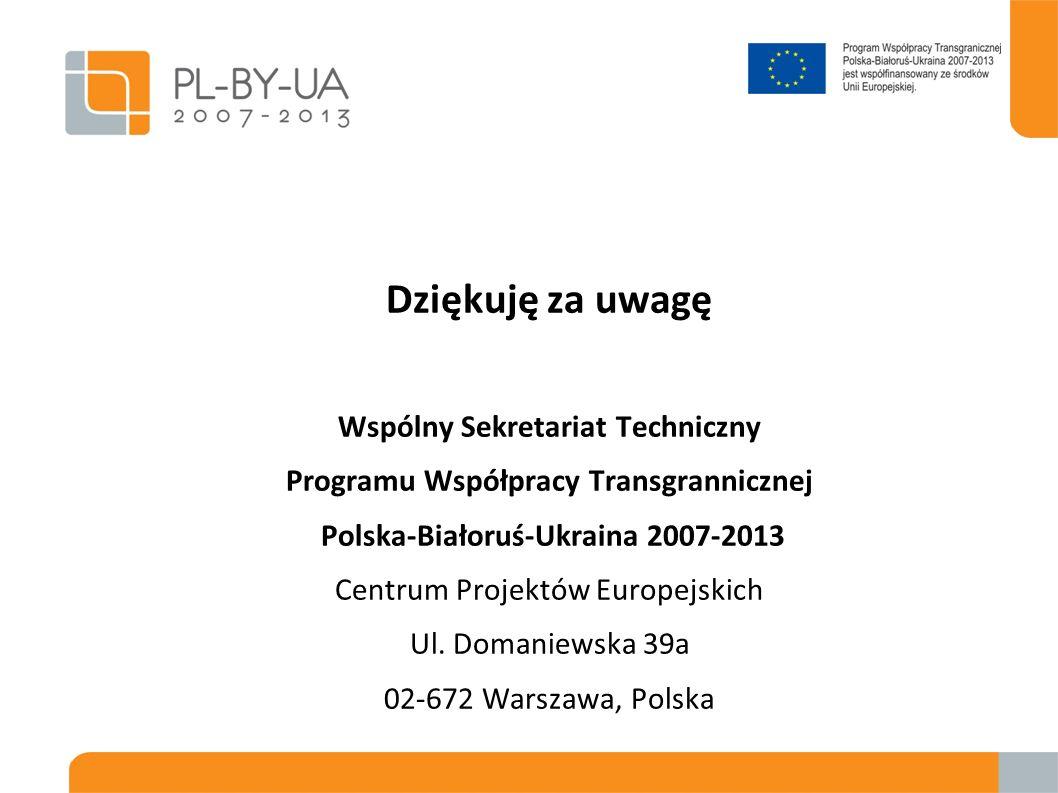 Dziękuję za uwagę Wspólny Sekretariat Techniczny Programu Współpracy Transgrannicznej Polska-Białoruś-Ukraina 2007-2013 Centrum Projektów Europejskich