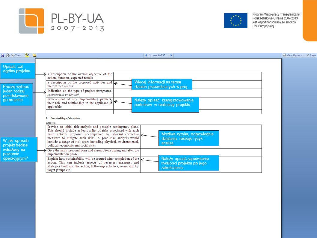 6 Opisać cel ogólny projektu Więcej informacji na temat działań przewidzianych w proj. Proszę wybrać jeden rodzaj przedstawione go projektu Należy opi