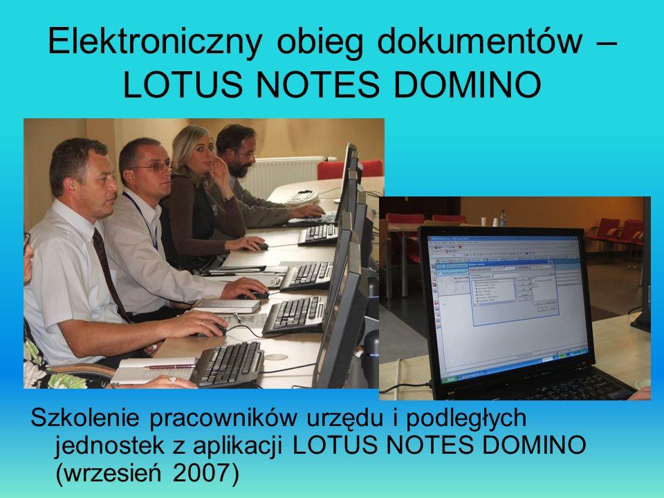 Elektroniczny obieg dokumentów – LOTUS NOTES DOMINO Szkolenie pracowników urzędu i podległych jednostek z aplikacji LOTUS NOTES DOMINO (wrzesień 2007)