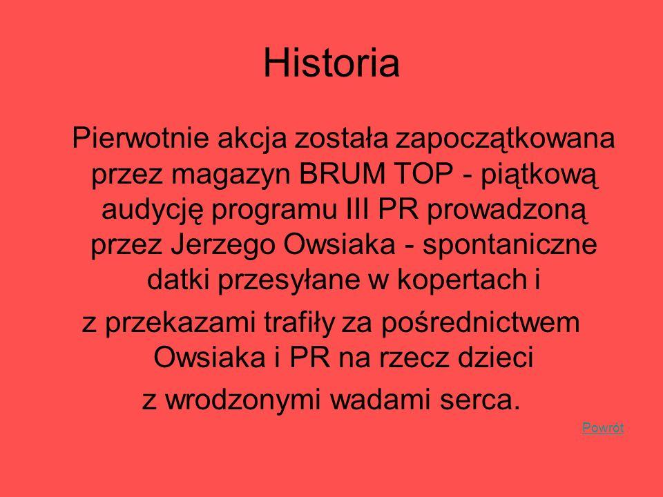 Historia Pomysł założenia fundacji zrodził się po udanej akcji zbierania pieniędzy dnia 3 stycznia 1993, zapoczątkowanej przez Owsiaka w muzycznym programie emitowanym przez drugi kanał Polskiej Telewizji (TVP2) pt.