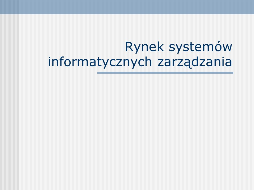 Rynek systemów informatycznych zarządzania