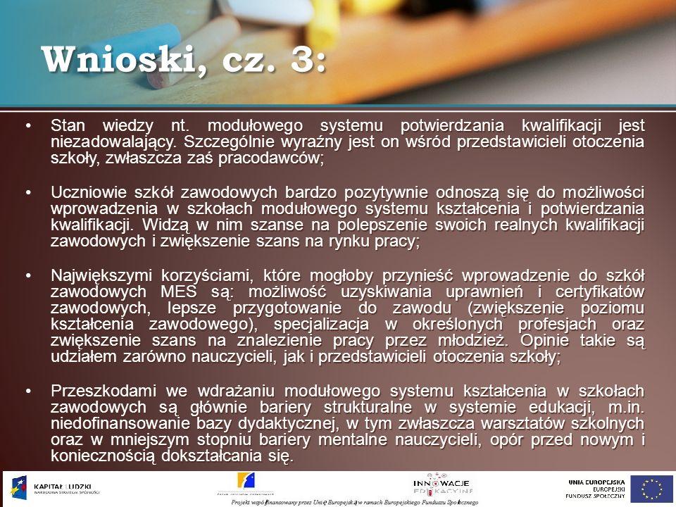 Stan wiedzy nt. modułowego systemu potwierdzania kwalifikacji jest niezadowalający. Szczególnie wyraźny jest on wśród przedstawicieli otoczenia szkoły