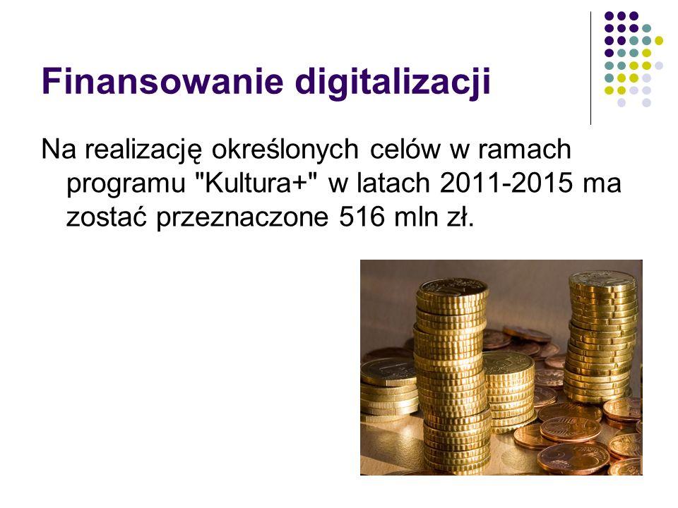 Finansowanie digitalizacji Na realizację określonych celów w ramach programu