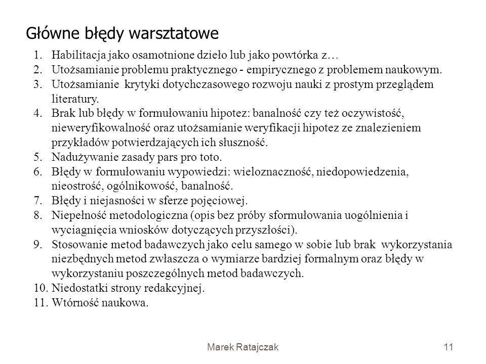 Marek Ratajczak10 Procedura: jak jest i jak ma być? 9.W szczególnych przypadkach, uzasadnionych wątpliwościami komisji habilitacyjnej dotyczącymi doku