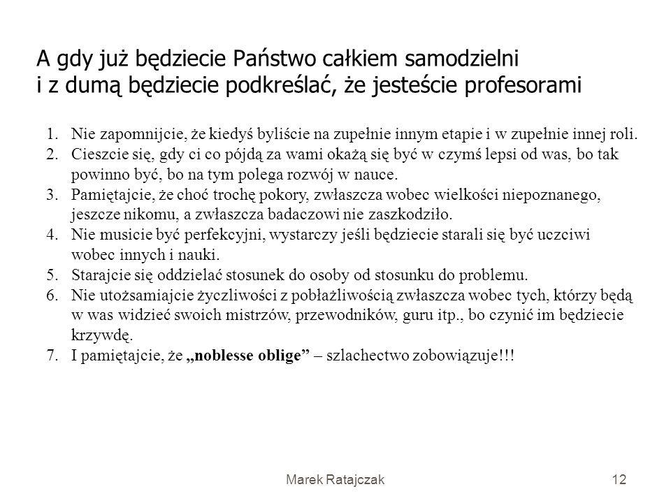 Marek Ratajczak11 Główne błędy warsztatowe 1.Habilitacja jako osamotnione dzieło lub jako powtórka z… 2.Utożsamianie problemu praktycznego - empiryczn