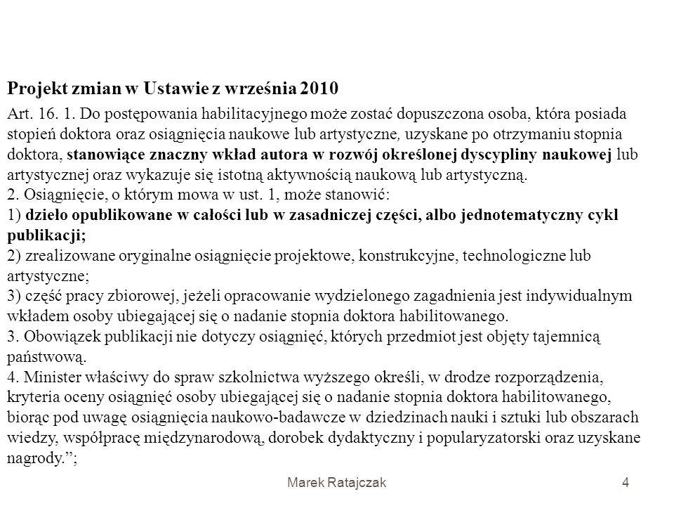 Marek Ratajczak3 Habilitacja: wymogi prawne USTAWA z dnia 14 marca 2003 r. o stopniach naukowych i tytule naukowym oraz o stopniach i tytule w zakresi