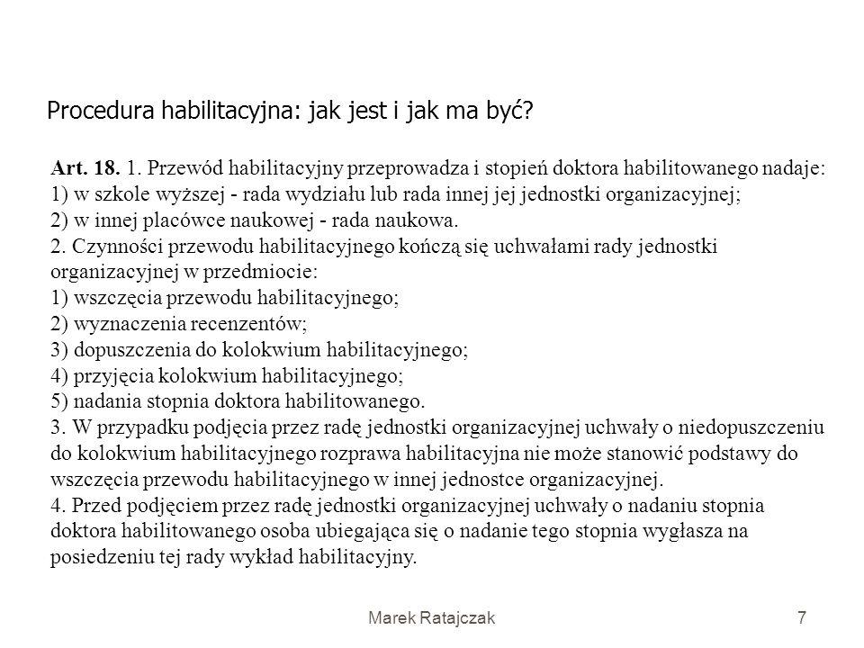 Marek Ratajczak7 Procedura habilitacyjna: jak jest i jak ma być.