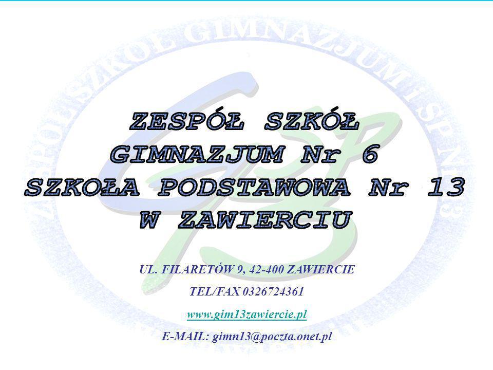 UL. FILARETÓW 9, 42-400 ZAWIERCIE TEL/FAX 0326724361 www.gim13zawiercie.pl E-MAIL: gimn13@poczta.onet.pl